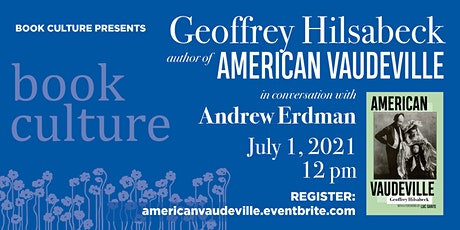 Book Culture presents: Geoffrey Hilsabeck's American Vaudeville tickets