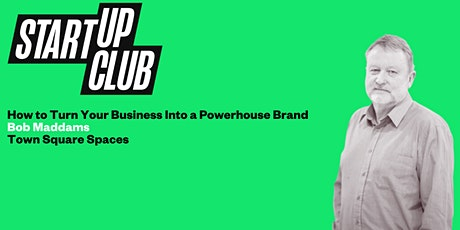 How to Turn Your Business into a Powerhouse Brand tickets