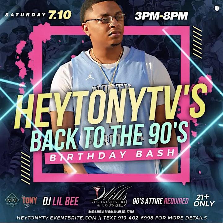 MallyMalEnt Presents: HeyTonyTV's Back to the 90's Birthday Bash image