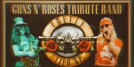 Pretty Tied Up - The Ultimate Tribute to Guns N' Roses tickets