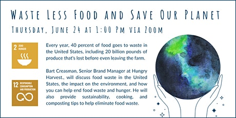 Waste Less Food and Save Our Planet biglietti