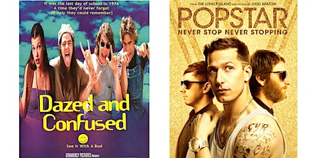 1.) Dazed & Confused (1993)   2.) Popstar: Never Stop Never Stopping tickets