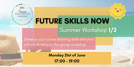Future Skills Now - Summer Session 1: Active Learning and critical thinking tickets