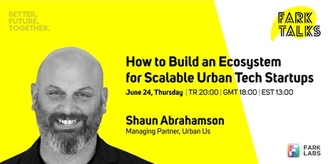 Fark Talks - How to Build an Ecosystem for Scalable Urban Tech Startups tickets