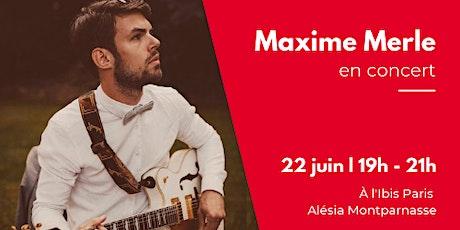 Dîner-concert Pop/Folk avec Maxime Merle billets
