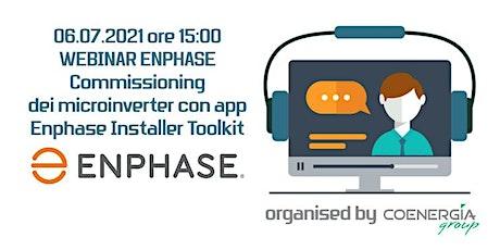 06.07.2021 Webinar Enphase sul Commissioning dei microinverter con App tickets