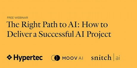 The Right Path to AI: How to Deliver a Successful AI Project tickets