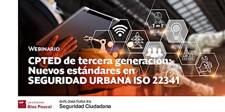 Webinario> Nuevos estándares en Seguridad Urbana ISO 22341 entradas