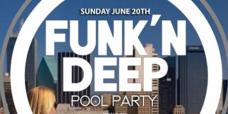 CANVAS Dallas FUNK'N DEEP Pool Party tickets