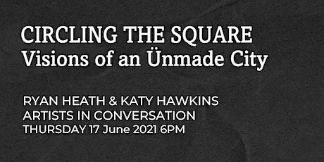 Artists In Conversation: Ryan Heath & Katy Hawkins tickets