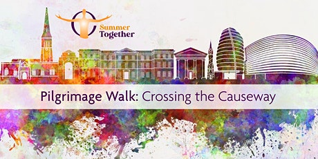 Pilgrimage Walk: Crossing the Causeway tickets