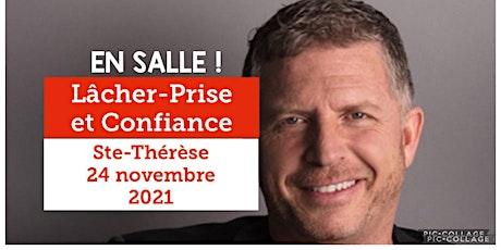 STE-THÉRÈSE - Lâcher-prise / Confiance 20$ billets