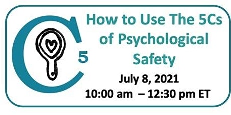 How to use the 5Cs to Create Psychological Safety in Your Organization tickets