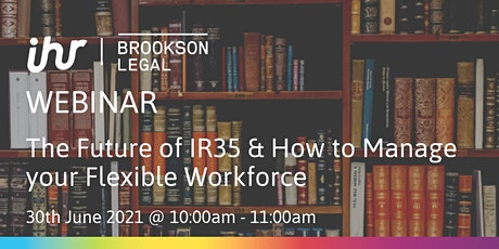 The Future of IR35 & How to Manage your Flexible Workforce tickets