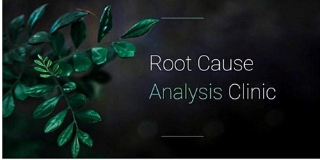 August 10, 2021 - Root Cause Analysis Clinic tickets
