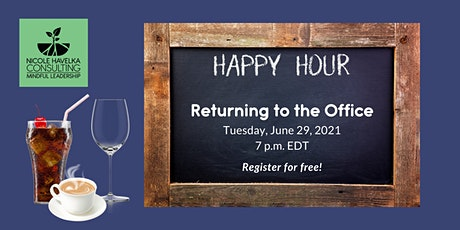 Happy Hour Networking: Returning to the Office tickets