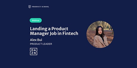 Webinar: Landing a Product Manager Job in Fintech by DAZN Product Leader tickets