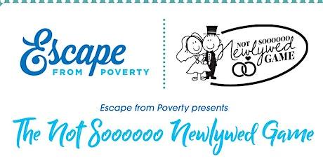 Escape from Poverty presents: Not Soooooooooo Newlywed Game tickets