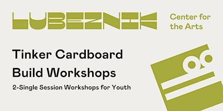 Tinker Cardboard Build Workshops tickets