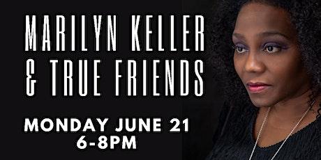 Live Music: Marilyn Keller & True Friends tickets