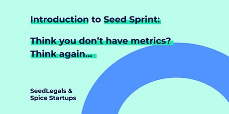 Seed Sprint: So you think you don't have metrics? tickets