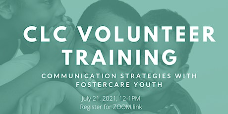 CLC Volunteer Training: Communication Strategies with Foster Care Youth tickets