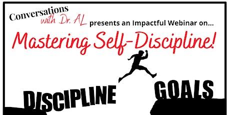 Conversations with Dr. AL - Mastering Self-Discipline tickets