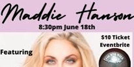 Maddie Hanson Live One Night Only! tickets