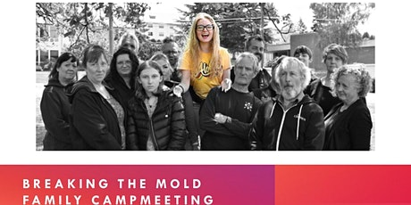 Breaking The Mold Family Campmeeting tickets