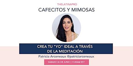 """CAFECITOS Y MIMOSAS: CREA TU """"YO"""" IDEAL A TRAVÉS DE LA MEDITACIÓN entradas"""