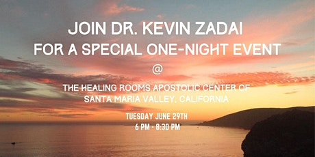 A special event with Dr. Kevin Zadai  @ The Healing Rooms Apostolic Center tickets