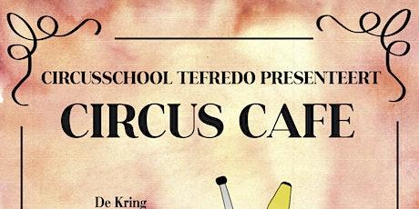 Circus Café - LIVE STREAM Eerste groep tickets