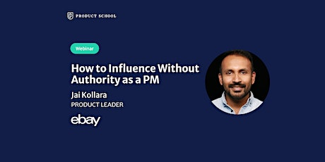 Webinar: How to Influence Without Authority as a PM by eBay Product Leader tickets