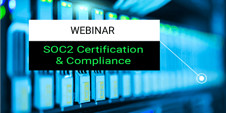 SOC 2 Compliance and Certification Webinar tickets