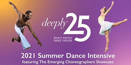Deeply Rooted Dance Theater's 2021 Summer Dance Intensive Performances tickets