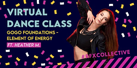 ONLINE: GoGo Foundations - Element of Energy w/ Heather M. (Open Level) tickets