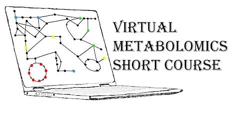 Virtual Metabolomics Short Course: Basic Principles & Advanced Workflows tickets