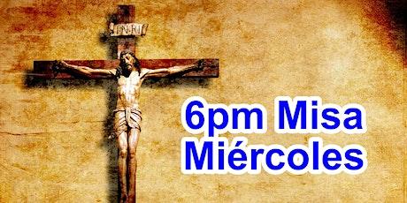 6:00pm Misa Miércoles (Iglesia) tickets