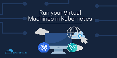 Run your Virtual Machines (VMs) in Kubernetes tickets