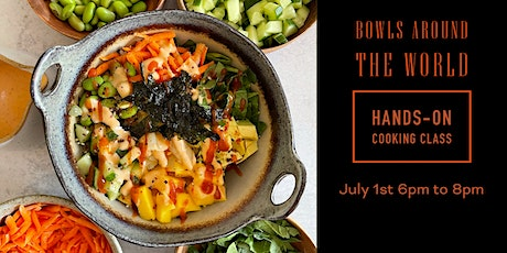 Bowls Around The World Hands-on Cooking Class tickets