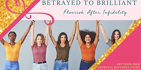 Betrayed to Brilliant - Betrayal Recovery Lunch & Learn tickets