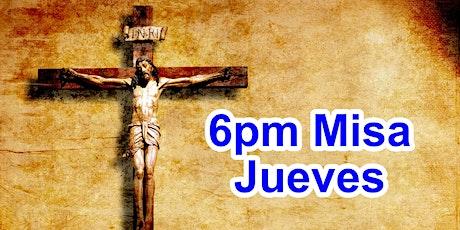 6:00pm Misa Jueves (Iglesia) tickets