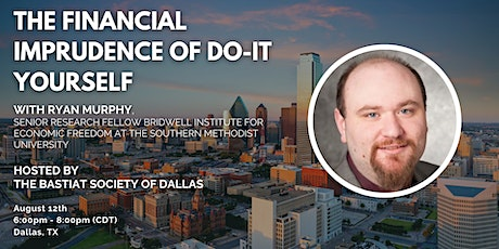 """Dallas: """"The Financial Imprudence of Do-It Yourself"""" with Ryan Murphy tickets"""