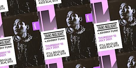 Taiki Nulight at It'll Do Club tickets