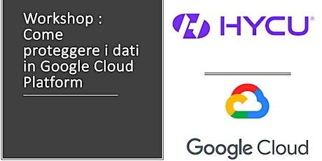 HYCU Workshop: Come proteggere i dati in Google Cloud Platform billets