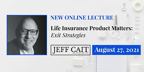 Life Insurance Product Matters: Exit Strategies tickets