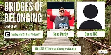 Bridges of Belonging #29 w/Ness Murby and guest TBC tickets