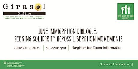 June Immigration Dialogue: Seeking Solidarity Across Liberation Movements tickets