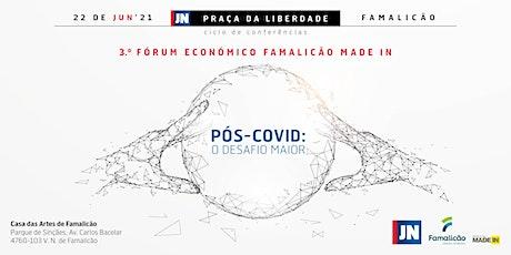 "Conferência JN | C.M. Famalicão - ""Pós-Covid: O Desafio Maior"" bilhetes"