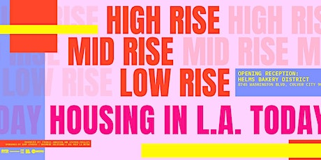 Low Rise, Mid Rise, High Rise: Housing in L.A. Today, Exhibition + Talk tickets